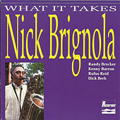 What It Takes by Nick Brignola