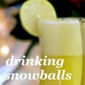 Drinking Snowballs de Various Artists
