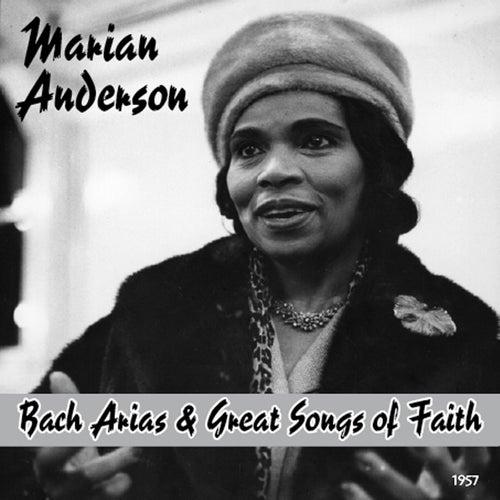Marian Anderson : Johann Sebastian Bach Arias & Great Songs of Faith (1957) by Marian Anderson