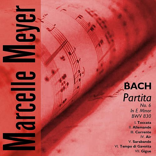 J.S.Bach - Partita No.6 in E Minor, BWV 830 by Marcelle Meyer