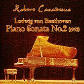 Ludwig van Beethoven  - Piano Sonata No.2 (1952) by Robert Casadesus