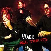 Wade - All the Its von Wade