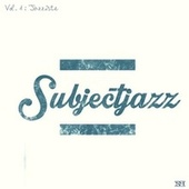 SubjectJazz Vol. 1: Jazziste de SubjectJazz