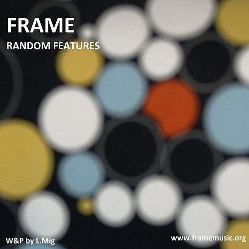 Random Features by Frame