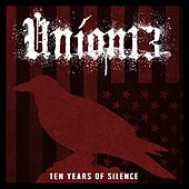 10 Year Of Silence by Union 13
