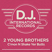 C'mon N Shake Yer Butts (Remixes) by 2 Young Brothers