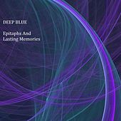 Epitaphs And Lasting Memories by Deep Blue