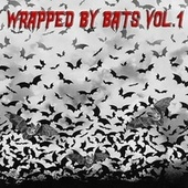 Wrapped By Bats VOL 1 de Various Artists