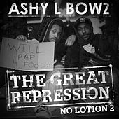 No Lotion 2: The Great Repression by Ashy L Bowz