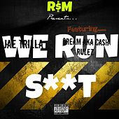 We Run Shit (feat. Cream) by Jae Trilla