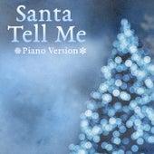 Santa Tell Me (Piano Version) by Christmas Hits