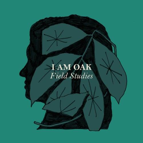 Field Studies by I Am Oak