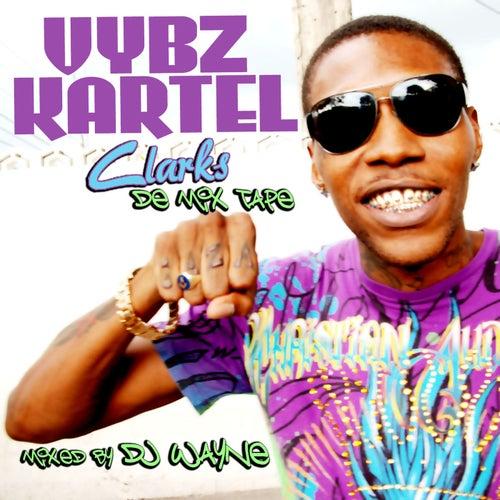 Vybz Kartel Clarks De Mix Tape - Clean by VYBZ Kartel