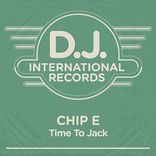 Time To Jack by Chip E