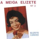 A Meiga Elizete Nº 3 von Elizeth Cardoso