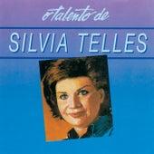 O Talento De Silvia Telles von Sylvia Telles