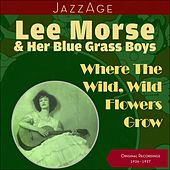 Where The Wild, Wild Flowers Grow (Original Recordings 1926 - 1927) by Various Artists