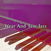 Wear And Tear Jazz von Peaceful Piano