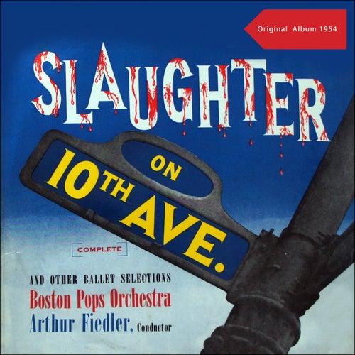 Slaughter On Tenth Avenue (Original Album 1954) von Arthur Fiedler