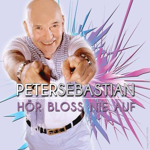 Hör bloss nie auf (Mich zu berührn) von Peter Sebastian