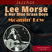 Moanin' Low (Original Recordings 1928 - 1929) de Lee Morse And Her Blue Grass Boys