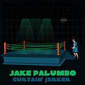 Curtain Jerker by Jake Palumbo