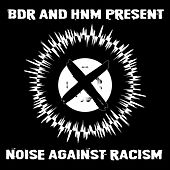 Blackened Death Records & HNM Records Present - Noise Against Racism by Various Artists