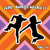 Jump Bump n Grind It, Vol. 21 by Various Artists