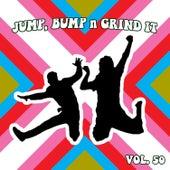 Jump Bump n Grind It, Vol. 50 by Various Artists