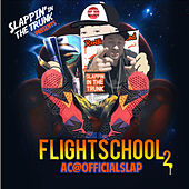 Slappin' in the Trunk Presents: Flight School 2 by AC