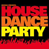 Micmac House Dance Party by Various Artists