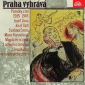 Praha vyhrává. Písničky z let 1935-1945 by Various Artists