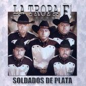 Soldados de Plata by La Tropa F