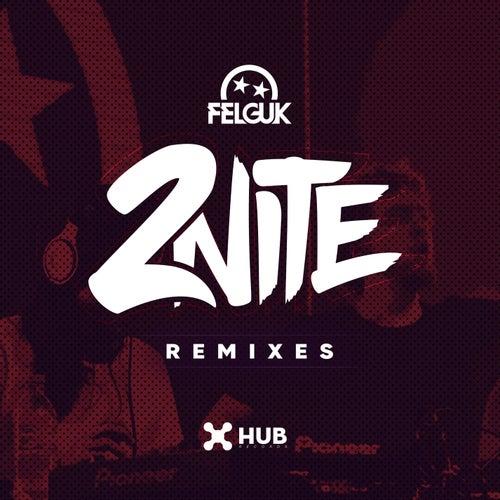 2nite (Remixes) by Felguk