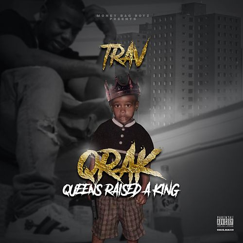 Queens Raised a King de Trav