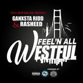 Feel'n All Westful (feat. Rasheed) by Ganxsta Ridd