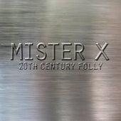 20th Century Folly von Mr. X
