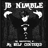 Misadventures of Mr. Self-Centered (Vol. 1) by J.B. Nimble