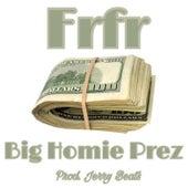FrFr by Big Homie Prez