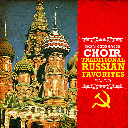 Traditional Russian Favorites (Digitally Remastered) by Don Cossack Choir