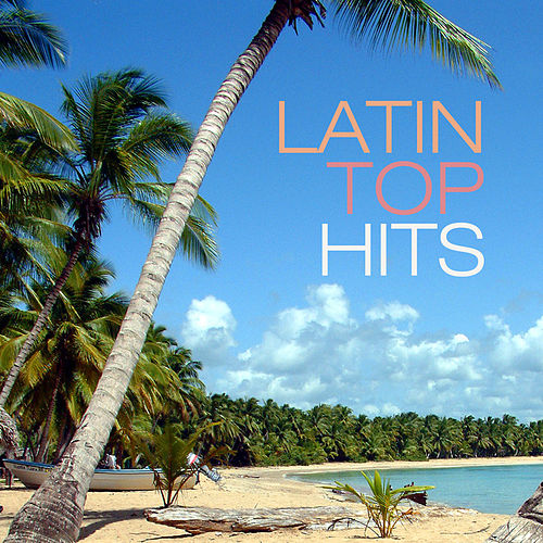 Latin Top Hits by Various Artists
