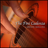The Fire Cadenza by Lawson Rollins