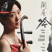 Erhu Chant by Yu-Hong Mei
