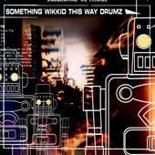 Something Wikkid This Way Drumz de Various Artists