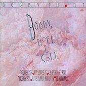 Bobby, Noel & Cole (...Loves Cole Porter/...Is Mad About Noel Coward) by Bobby Short