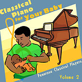 Classical Piano for Your Baby Volume 2 by Various Artists
