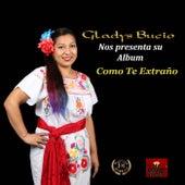 Como Te Extraño by Gladys Bucio