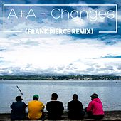 Changes (Frank Pierce Remix) van A&A (Al and Anand)