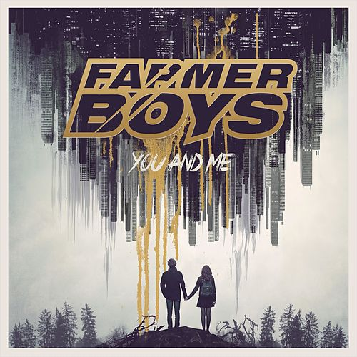 You and Me von The Farmer Boys