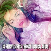 30 Remove Stress Through Natural Auras by White Noise For Baby Sleep